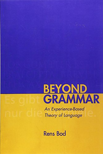 Beyond Grammar: An Experience-Based Theory of Language (Lecture Notes)