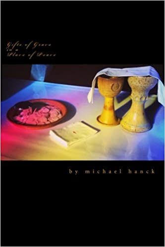 Gifts of Grace in a Place of Peace: The Intern Sermons: Michael P. Hanck: 9781499234671: Amazon.com: Books