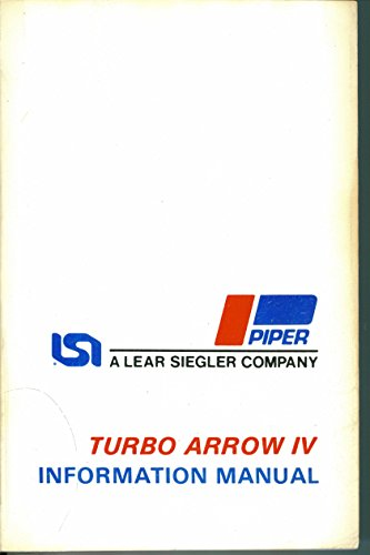 Turbo Arrow IV Information Manual - PA-28RT-201T - Handobbk Part No. 761 691 Piper Arrow Manual
