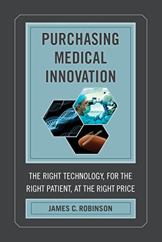 Purchasing Medical Innovation: The Right Technology, for the Right Patient, at the Right Price Pdf