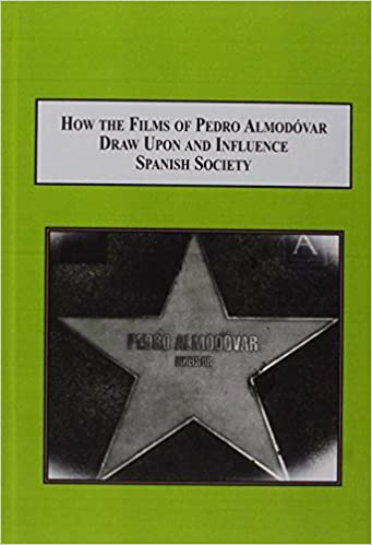 Amazon Com How The Films Of Pedro Almodovar Draw Upon And Influence