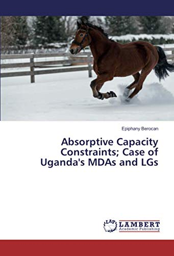 Absorptive Capacity Constraints; Case of Uganda's MDAs