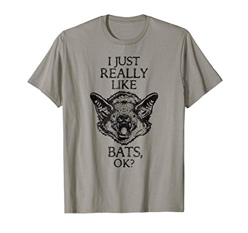 (I Just Really Like Bats OK? - Funny Bat T-shirt)