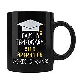 Silo Operator Mug Gift Pain Is Temporary Silo Operator Degree Is Forever Silo Operator Graduation Gift Graduation Mugs Motivational Coffee Mugs Black Coffee Mug By HOM