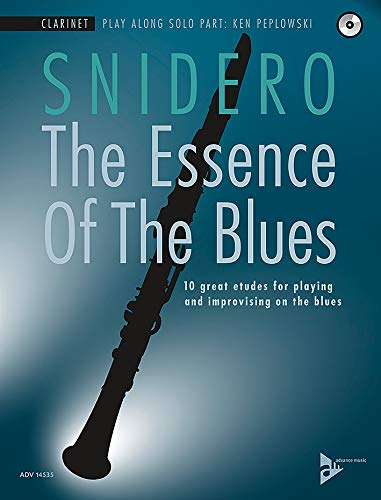 The Essence of the Blues -- Clarinet in B-flat: 10 Great Etudes for Playing and Improvising on the Blues, Book & CD (Advance ()