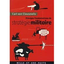 Principes fondamentaux de stratégie militaire (La Petite Collection) (French Edition)