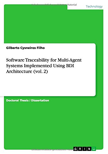Download Software Traceability for Multi-Agent Systems Implemented Using BDI Architecture (vol. 2) pdf