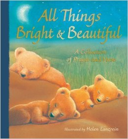 Download All Things Bright & Beautiful, a Collection of Prayer & Verse PDF