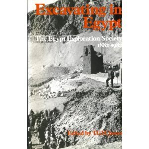 Excavating in Egypt: The Egypt Exploration Society 1882-1982
