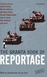 The Granta Book of Reportage (Classics of Reportage)