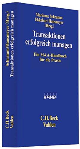 Transaktionen erfolgreich managen: Ein M& A-Handbuch für die Praxis Gebundenes Buch – 14. Dezember 2009 Marianne Schramm Ekkehart Hansmeyer Vahlen 3800636352