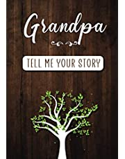 Grandpa Tell me your Story: A Guided Keepsake Journal for your Grandfather to share his Life & his Memories