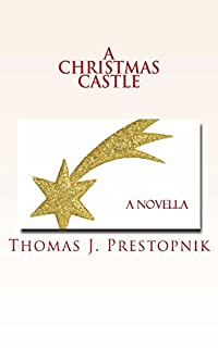 A Christmas Castle by Thomas J. Prestopnik ebook deal