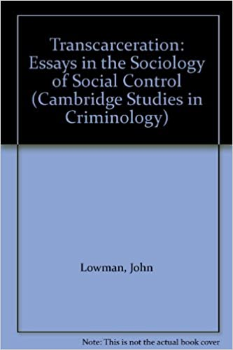 transcarceration essays in the sociology of social control  transcarceration essays in the sociology of social control cambridge studies in criminology