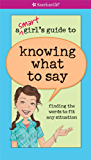 Smart Girl's Guide to Knowing What to Say (American Girl)