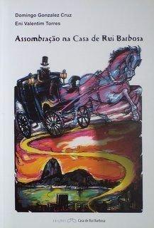 Assombrac~Ao Na Casa De Rui Barbosa