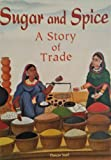 img - for Sugar and Spice A Story of Trade book / textbook / text book