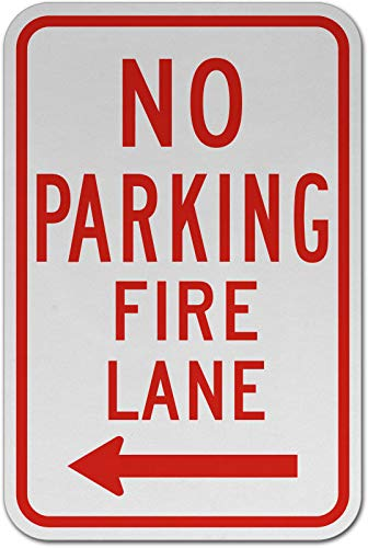 Traffic Signs - No Parking Fire Lane (Left Arrow) Sign 12 x 18 Aluminum Metal Sign Street Weather Approved Sign 0.04 Thickness