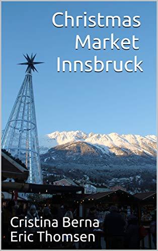 Christmas Market Innsbruck (Christmas Markets) por Cristina Berna,Eric Thomsen