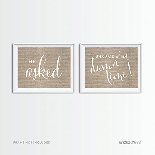 Andaz Press Wedding Party Signs, Country Chic Burlap Print, 8.5x11-inch, He Asked, She Said About Damn Time! Engagement Save The Date Photoshoot Signs, 2-Pack ()