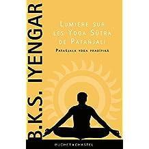 Lumière sur les Yoga Sutra de Patanjali (Essais/Documents)
