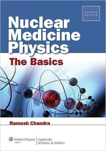 Nuclear Medicine Physics: The Basics: 9781451109412