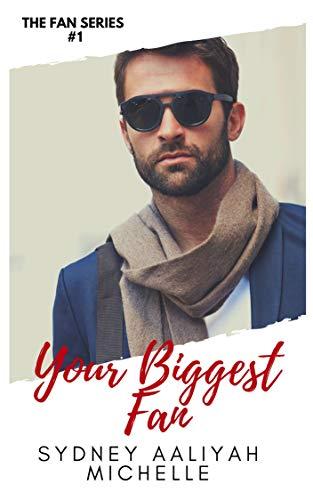 Your Biggest Fan (The Fan Series Book 1) ()
