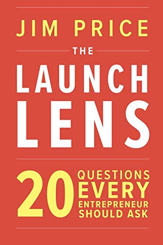 (The Launch Lens: 20 Questions Every Entrepreneur Should Ask)