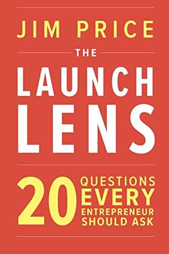 (The Launch Lens: 20 Questions Every Entrepreneur Should Ask)