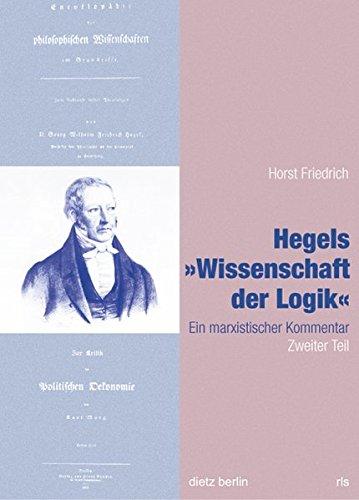 Hegels Wissenschaft der Logik Teil 1 bis 3 / Hegels Wissenschaft der Logik: Ein marxistischer Kommentar. Zweiter Teil (Schriften der Rosa-Luxemburg-Stiftung)