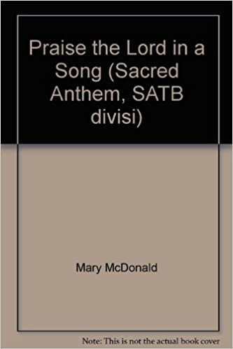 Praise the Lord in a Song (Sacred Anthem, SATB divisi)