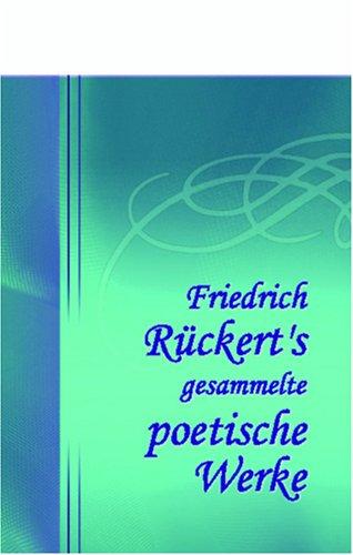 Friedrich Rückert's gesammelte poetische Werke: Band VII Taschenbuch – 27. November 2001 Adamant Media Corporation 0543827151 POE000000 POE001000
