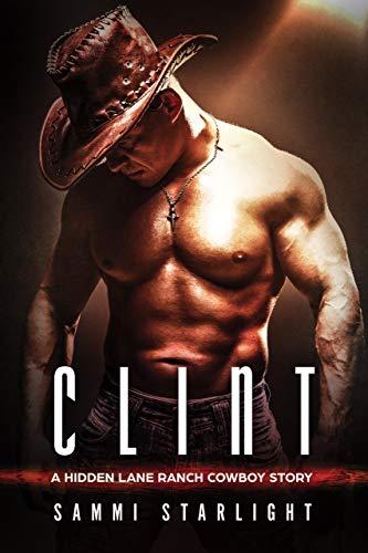 Clint: A Hidden Lane Ranch Cowboy Novel ()