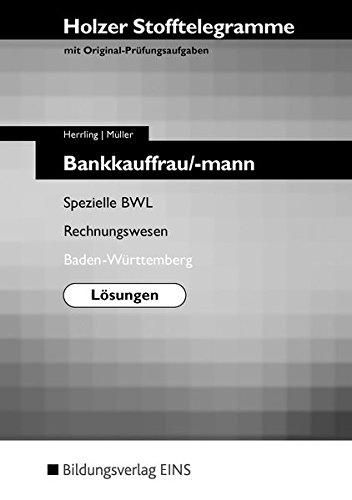 Holzer Stofftelegramme Baden-Württemberg: Holzer Stofftelegramme Bankkauffrau/-mann Spezielle BWL Rechnungswesen, Baden-Württemberg Lösungen