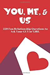 You, Me, and Us: 229 Fun Relationship Questions to Ask Your Guy or Girl (The Hear Your Story Series of Books) Paperback