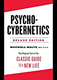 img - for Psycho-Cybernetics Deluxe Edition: The Original Text of the Classic Guide to a New Life book / textbook / text book