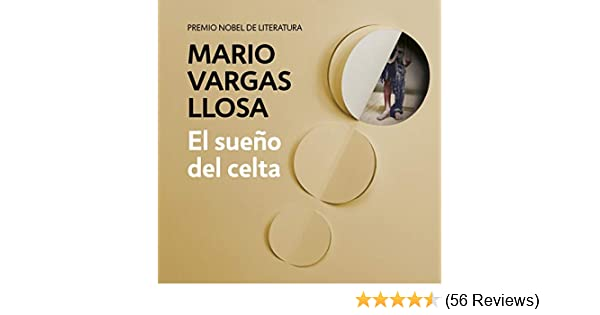 Amazon.com: El sueño del celta [The Celtic Dream] (Audible Audio Edition): Mario Vargas Llosa, Fernando Solís, Penguin Random House Grupo Editorial: Books