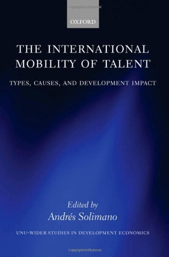 The International Mobility of Talent: Types, Causes, and Development Impact (WIDER Studies in Development Economics) (Talent Mobility)