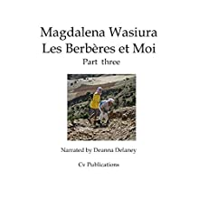 Les Berberes et Moi: Part 3 [The Berbers and Me: Part 3] Audiobook by Magdalena Wasiura Narrated by Deanna Delaney