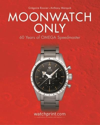 Moonwatch Only: 60 Years of OMEGA Speedmaster