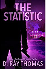 The Statistic: A Douglas Gage Vigilante Thriller (Take It Back) Paperback