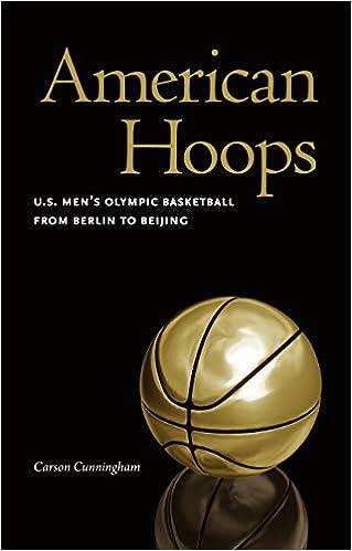 American Hoops: U.S. Mens Olympic Basketball from Berlin to ...