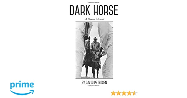 Dark Horse: A Heroin Memoir: 9781720012207: Medicine & Health