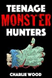 Teenage Monster Hunters