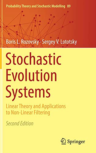 Stochastic Evolution Systems: Linear Theory and Applications to Non-Linear Filtering (Probability Theory and Stochastic Modelling)