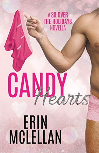 Candy Hearts (So Over the Holidays Book 2) by [McLellan, Erin]