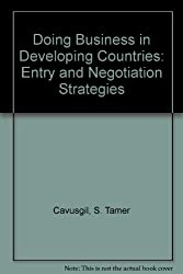 Doing Business in Developing Countries: Entry and Negotiation Strategies