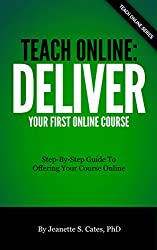 Teach Online: Deliver Your First Online Course