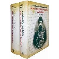 Arap İzzet Holo Paşa'nın Günlükleri (Ciltli): Abdülhamid'in Kara Kutusu