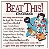 img - for Beat This! Cookbook/the Very Best Recipe for Apple Pie, Brownies, Crab Cakes, Deviled Eggs, French Toast, Guacamole, Onion Rings, Potato Salad, Roast book / textbook / text book